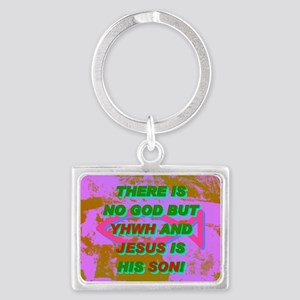 13-THERE IS NO GOD BUT YHWH AND Landscape Keychain
