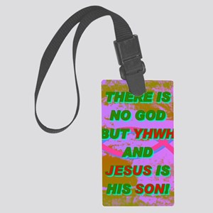 16-THERE IS NO GOD BUT YHWH AND  Large Luggage Tag