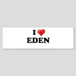 I LOVE EDEN T-SHIRT EDEN SHIR Bumper Sticker