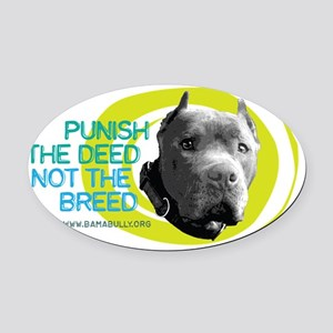 Punish The Deed Oval Car Magnet