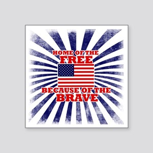 "Home of the free because of Square Sticker 3"" x 3"""