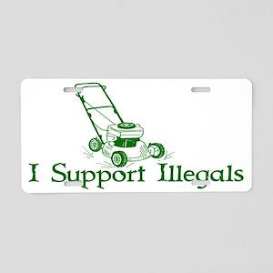 I SUPPORT ILLEGALS Aluminum License Plate