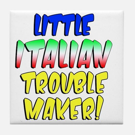 Little Italian Trouble Maker Tile Coaster