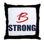 B Strong Throw Pillow