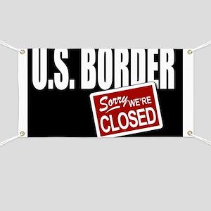 BorderClosedYardSign Banner