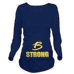 B Strong Long Sleeve Maternity T-Shirt