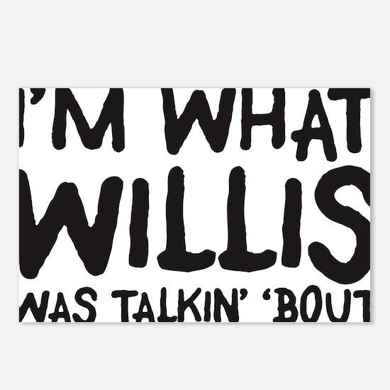 im-what-willis-was-talkin Postcards (Package of 8)