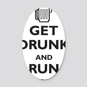 get-drunk-and-run-naked Oval Car Magnet