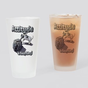 Attitude is everything! Drinking Glass