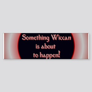 """""""Something Wiccan"""" Bumper Sticker"""