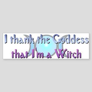 """""""Thank the Goddess"""" Bumper Sticker"""