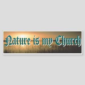 """""""Nature Is My Church"""" Bumper Sticker"""