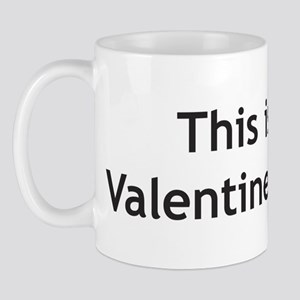 This is your Valentines Prese Mug