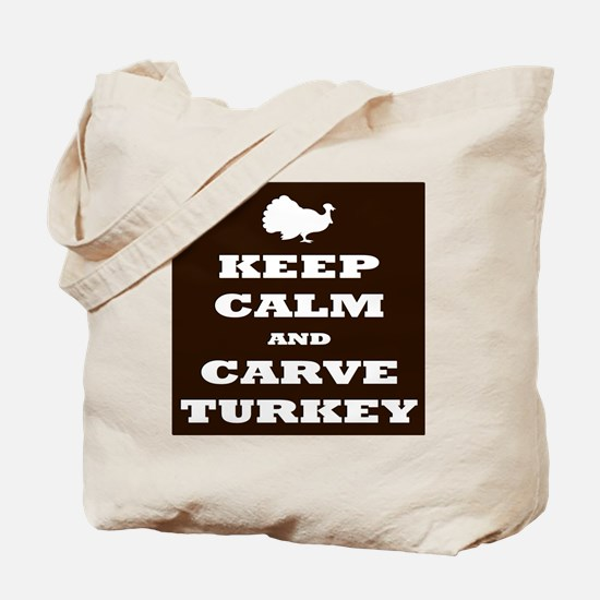 Keep Calm and Carve Turkey Thanksgiving B Tote Bag