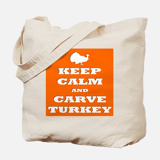 Keep Calm and Carve Turkey Thanksgiving O Tote Bag