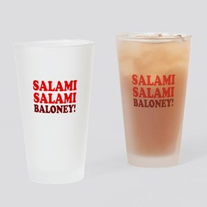 SALAMI - SALAMI - BALONEY! Drinking Glass