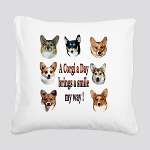 A Corgi a Day Brings a Smile Square Canvas Pillow