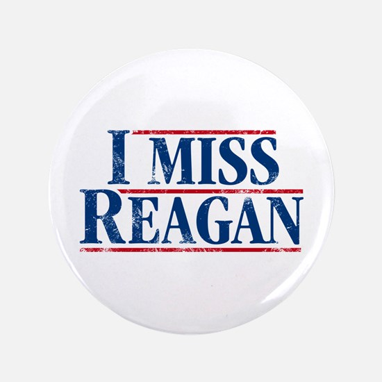 "I Miss Reagan, distressed look 3.5"" Button"
