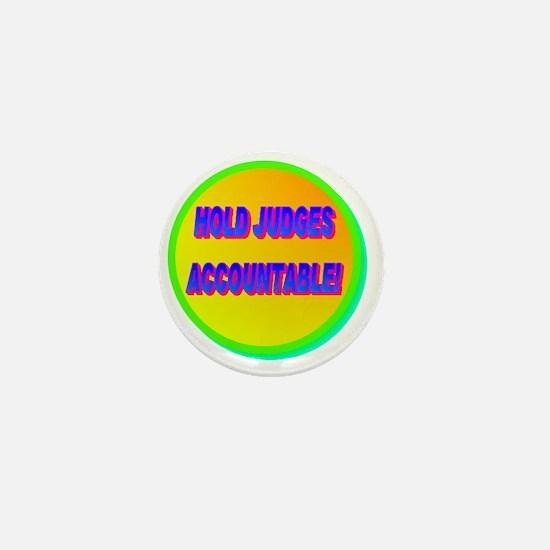 HOLD JUDGES ACCOUNTABLE!(white) Mini Button