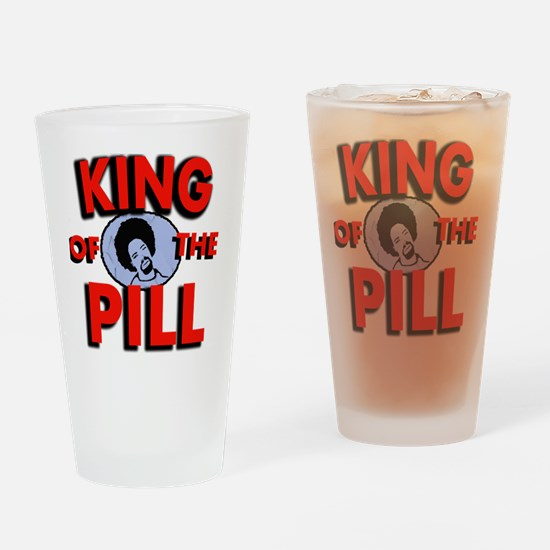 king of the pill copy Drinking Glass