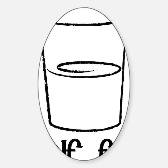 Half-Full-Black Sticker (Oval)