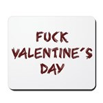 Fuck Valentine's Day Mousepad