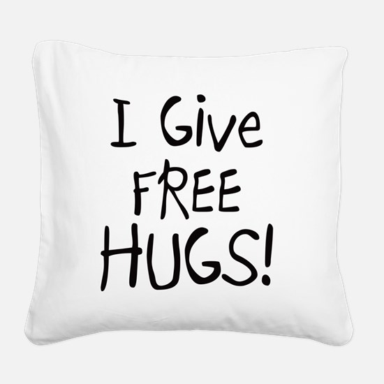 I Give Free Hugs Square Canvas Pillow