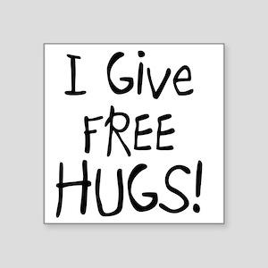 "I Give Free Hugs Square Sticker 3"" x 3"""