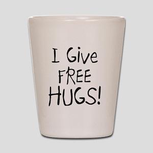 I Give Free Hugs Shot Glass
