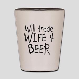 Will trade wife Shot Glass