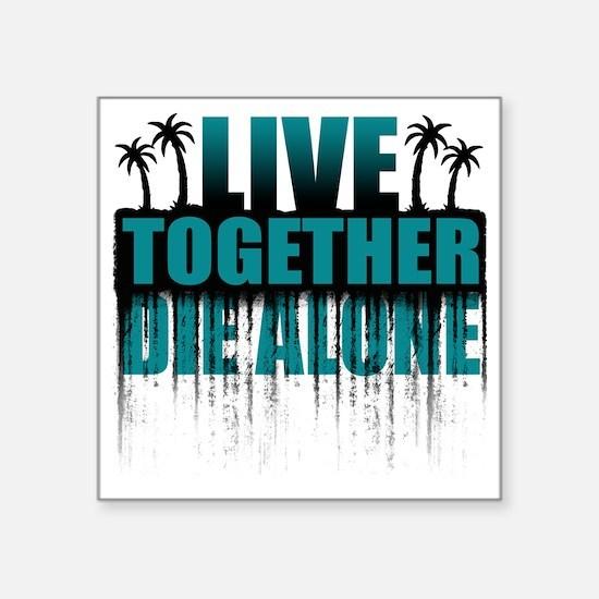 "live-together-island-teal Square Sticker 3"" x 3"""