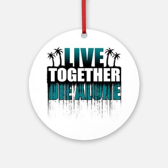 live-together-island-tl-hl- Round Ornament