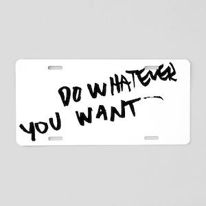 dowhatever Aluminum License Plate