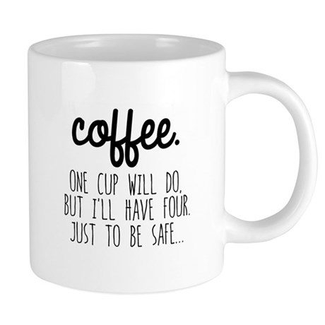 One Cup Will Do Mugs