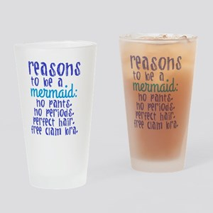 Reasons to be a Mermaid Drinking Glass