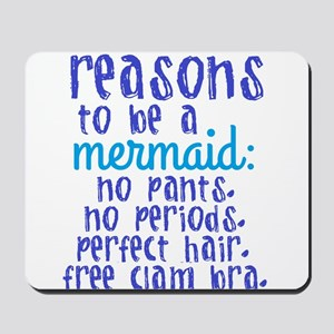 Reasons to be a Mermaid Mousepad