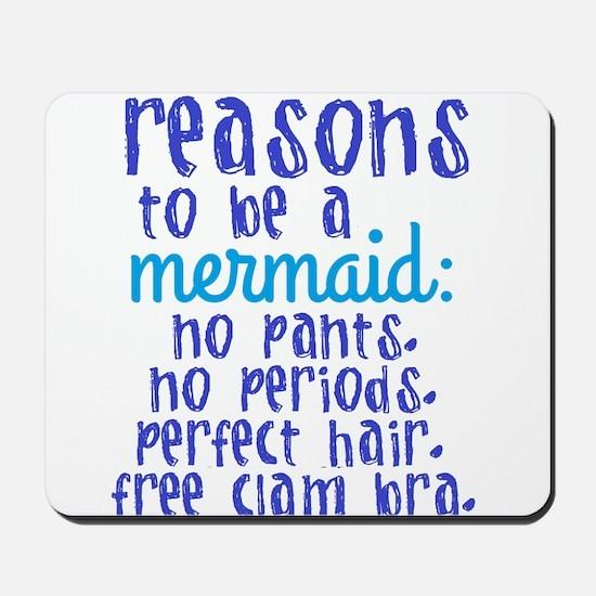 Reasons to be a Mermaid Mousepad