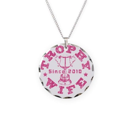 Trophy Wife Since 2010 pink Necklace Circle Charm