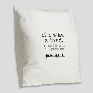 If I was a Bird Burlap Throw Pillow