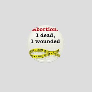 Abortion1Dead1WoundedLight Mini Button