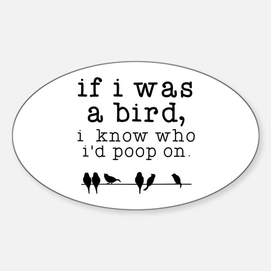 If I was a Bird Decal