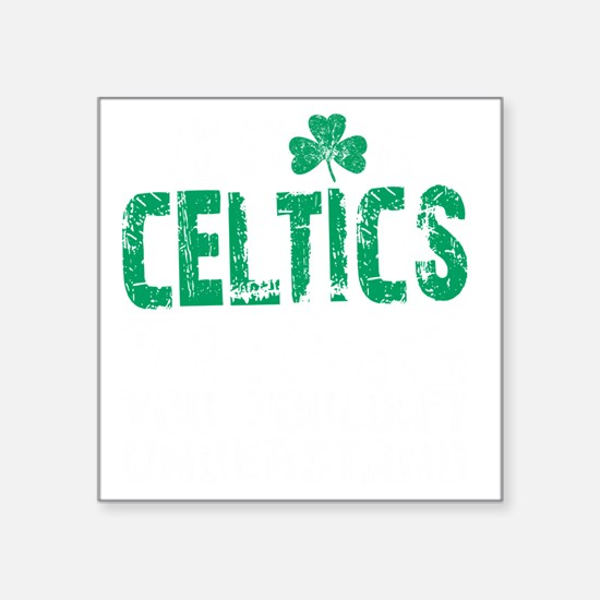 "Celtics Thing -dk Square Sticker 3"" x 3"""