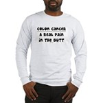Pain In The Butt Long Sleeve T-Shirt