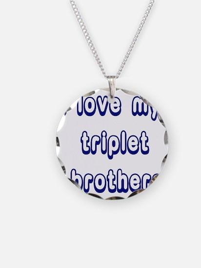 ilovemytripletbrothers2 Necklace