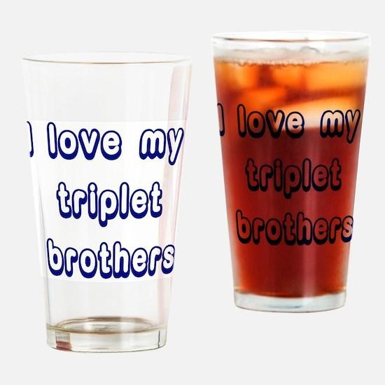 ilovemytripletbrothers2 Drinking Glass