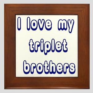ilovemytripletbrothers2 Framed Tile