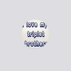 ilovemytripletbrothers2 Mini Button