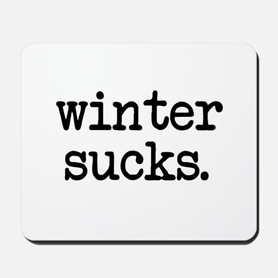 Winter Sucks Mousepad