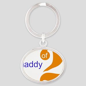 daddy of 2 Oval Keychain