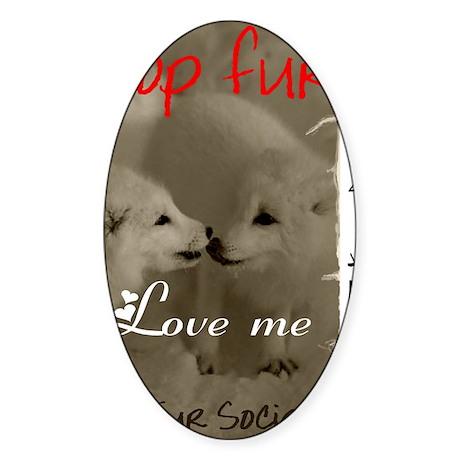 DROP FUR LOVE ME Sticker (Oval)